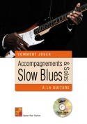 Accompagnements & solos slow blues à la guitare