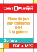 Plans de jazz sur cadences II-V-I à la guitare