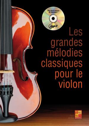 Les grandes mélodies classiques pour le violon