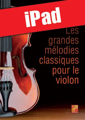 Les grandes mélodies classiques pour le violon (iPad)