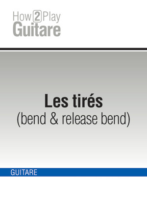 Les tirs (bend & release bend)