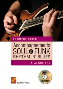 Accompagnements soul, rhythm 'n' blues & funk à la guitare