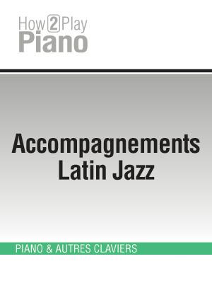 Accompagnements Latin Jazz