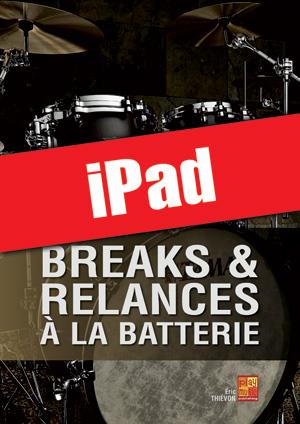 Breaks & relances à la batterie (iPad)