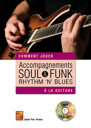 Accompagnements soul, rhythm 'n' blues & funk à la guitare