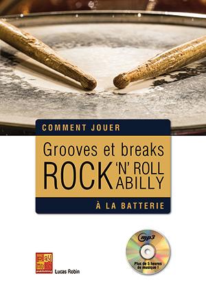 Grooves et breaks rock, rock 'n' roll & rockabilly à la batterie