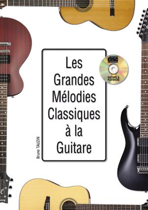 Les grandes mélodies classiques à la guitare