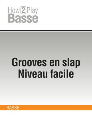 Grooves en slap - Niveau facile