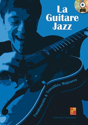 La guitare jazz - Fondements & tonalités majeures