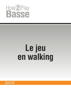 Le jeu en walking