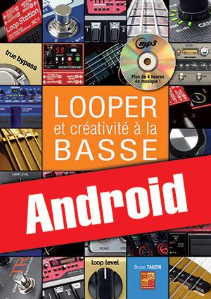Looper et créativité à la basse (Android)