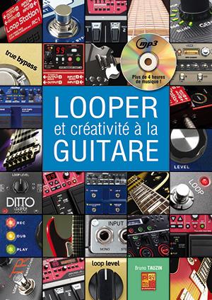 Looper et créativité à la guitare