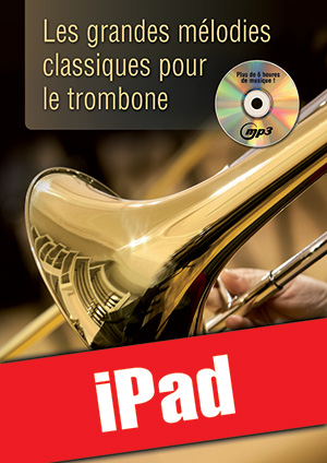 Les grandes mélodies classiques pour le trombone (iPad)