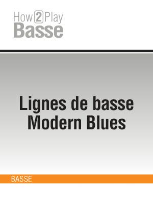 Lignes de basse Modern Blues