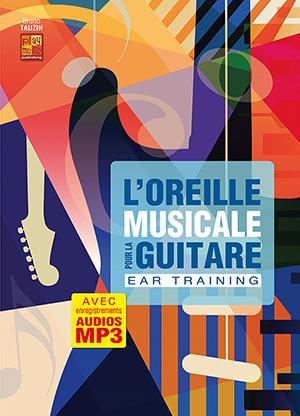 L'oreille musicale pour la guitare
