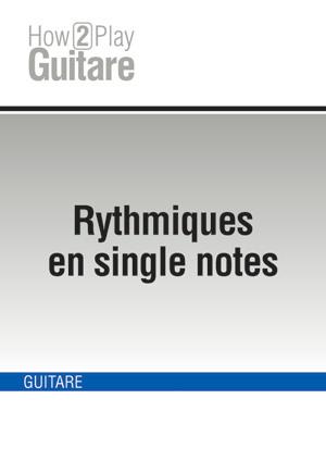 Rythmiques en single notes
