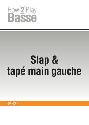 Slap & tapé main gauche