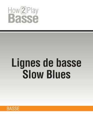 Lignes de basse Slow Blues