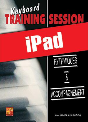 Keyboard Training Session - Rythmiques & accompagnement (iPad)