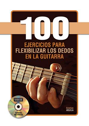 100 ejercicios para flexibilizar los dedos en la guitarra