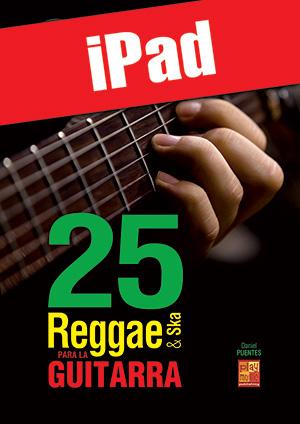 25 reggae & ska para la guitarra (iPad)