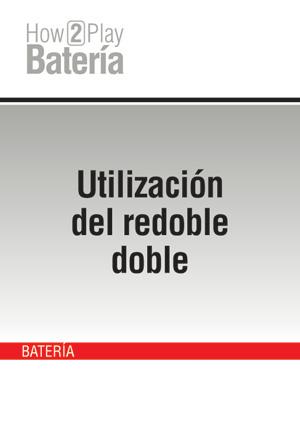 Utilización del redoble doble