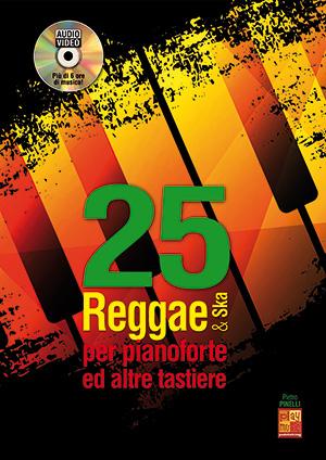 25 reggae & ska per pianoforte ed altre tastiere