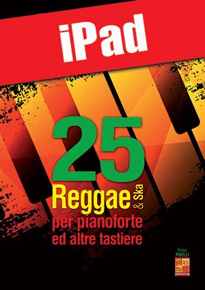 25 reggae & ska per pianoforte ed altre tastiere (iPad)