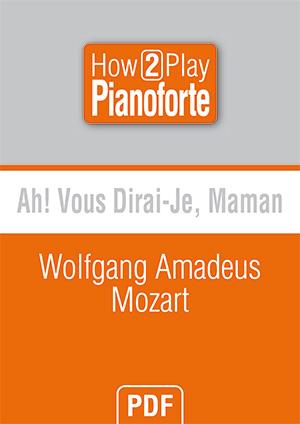 Ah ! vous dirai-je, maman - Wolfgang Amadeus Mozart