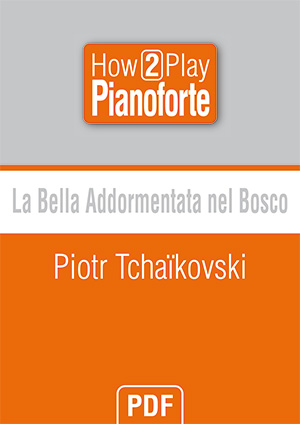 La Bella Addormentata nel Bosco - Piotr Tchaïkovski
