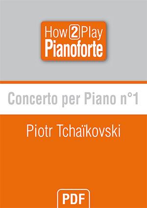 Concerto per piano n°1 (Primo movimento) - Piotr Tchaïkovski