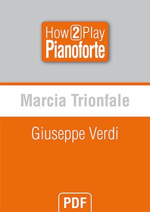 Marcia Trionfale - Giuseppe Verdi