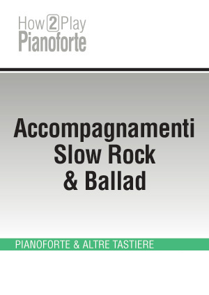 Accompagnamenti Slow Rock & Ballad
