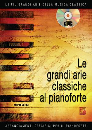 Le grandi arie classiche al pianoforte - Volume 1
