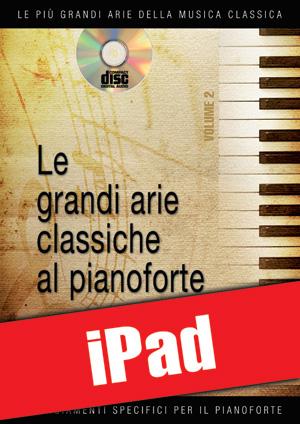 Le grandi arie classiche al pianoforte - Volume 2 (iPad)