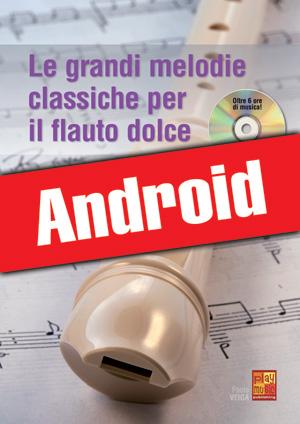 Le grandi melodie classiche per il flauto dolce (Android)