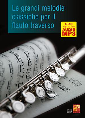 Le grandi melodie classiche per il flauto traverso