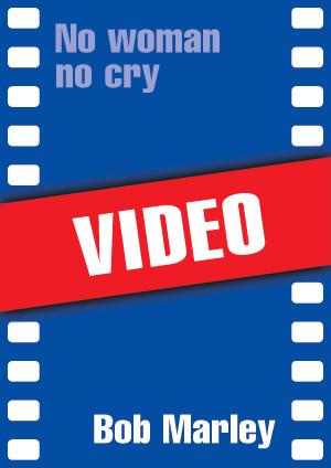 No woman no cry (Bob Marley)