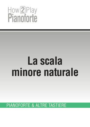 La scala minore naturale