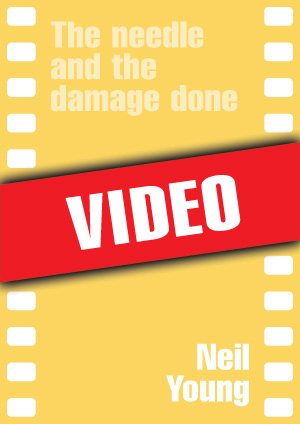 The needle and the damage done (Neil Young)