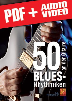 50 Blues-Rhythmiken an der Gitarre (pdf + mp3 + videos)