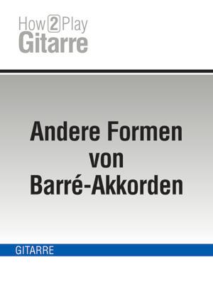 Andere Formen von Barré-Akkorden