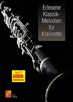 Erlesene Klassik-Melodien für Klarinette