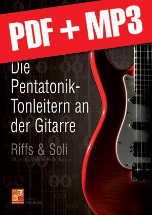 Die Pentatonik-Tonleitern an der Gitarre (pdf + mp3)