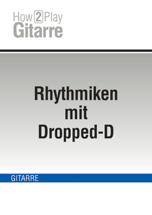 Rhythmiken mit Dropped-D