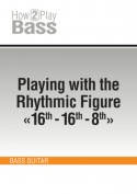 Playing with the Rhythmic Figure