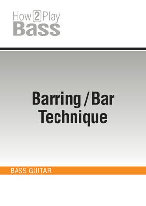 Barring/Bar Technique