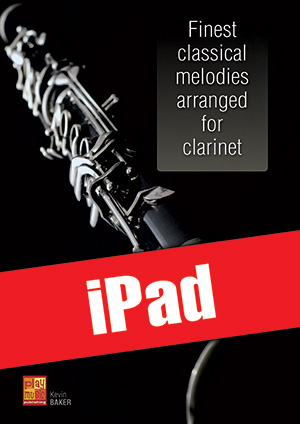 Finest classical melodies arranged for clarinet (iPad)