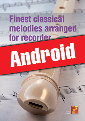 Finest classical melodies arranged for recorder (Android)