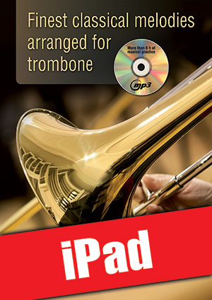 Finest classical melodies arranged for trombone (iPad)